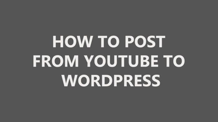 Как разместить с Youtube на WordPress
